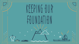 Keeping Our Foundation