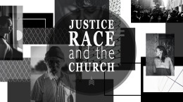 Justice, Race, and the Church