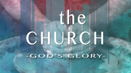 The Church: God's Glory