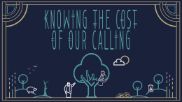 Knowing the Cost of Our Calling